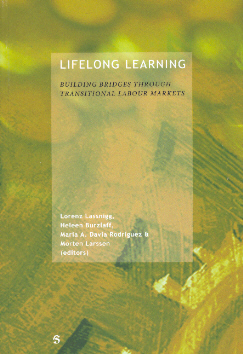 Lifelong Learning: Building Bridges Through Transitional Labour Markets Lorenz Lassnigg, Helen Burzlaff, Maria A. Davia Rodriguez and Morten Lassen
